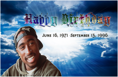 Happy Birthday Tupac